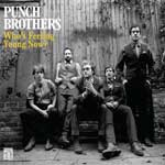 Who's Feeling Young Now?, Punch Brothers
