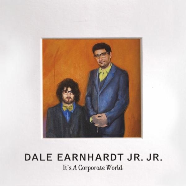 "Dale Earnhardt Jr. Jr., ""It's a Corporate World"" album art"