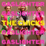 Album art for Gaslighter by The Chicks